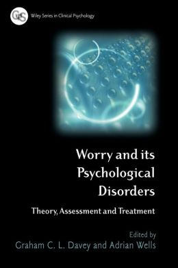 Worry and its Psychological Disorders: Theory, Assessment and Treatment