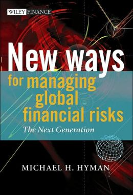 New Ways for Managing Global Financial Risks: The Next Generation