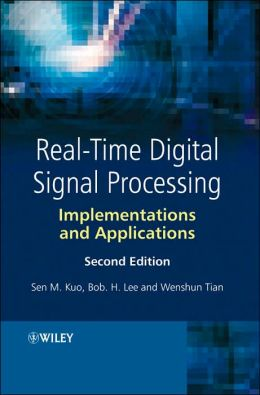 Real-Time Digital Signal Processing: Implementations and Applications