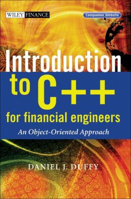 Introduction to C++ for Financial Engineers with CD: An Object-Oriented Approach