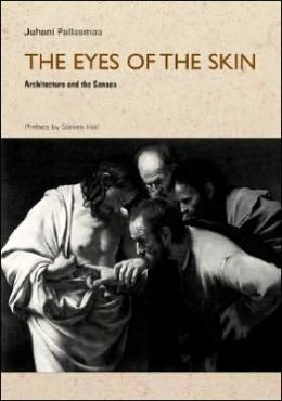 The Eyes of the Skin - Architecture and the Senses