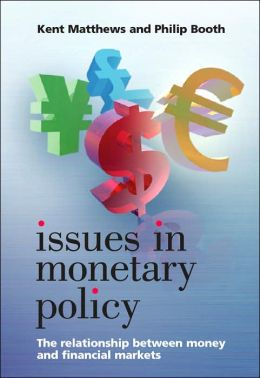 Issues in Monetary Policy: The Relationship Between Money and Financial Markets