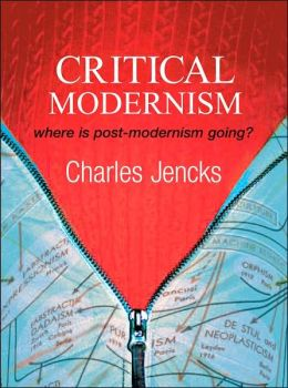 Critical Modernism. Where is Post-Modernism Going: 5th Edition of What is Post-Modernism