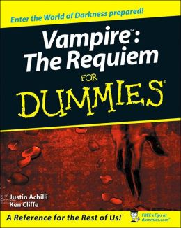 Vampire: The Requiem For Dummies Colleen Totz Diamond, Justin Achilli, Ken Cliffe