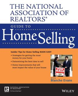 The National Association of Realtors Guide to Home Selling