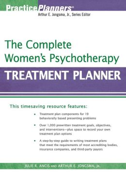 The Complete Women's Psychotherapy Treatment Planner