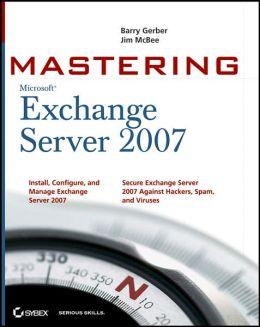 Mastering Microsoft Exchange Server 2007