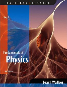 Fundamentals of Physics, (Chapters 12-20)