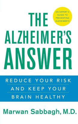 Alzheimer's Answer: Reduce Your Risk and Keep Your Brain Healthy