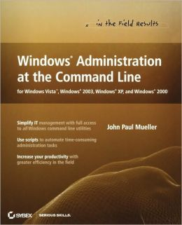 Windows Administration at the Command Line for Windows Vista, Windows 2003, Windows XP, and Windows 2000