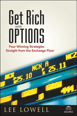 Get Rich With Options: Four Winning Strategies From The Exchange Floor