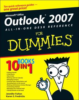 Outlook 2007 All-in-One Desk Reference For Dummies Jennifer Fulton and Karen S. Fredricks