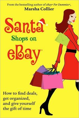 Santa Shops on eBay: How to find deals, get organized, and give yourself the gift of time Marsha Collier