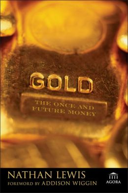 Gold: The Once and Future Money
