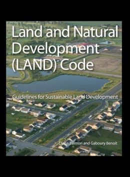 The Land and Natural Development (LAND) Code: Guidelines for Environmentally Sustainable Land Development