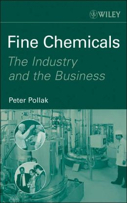 Fine Chemicals - The Industry and the Business