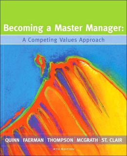 Becoming a Master Manager: A Competing Values Approach