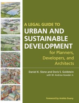 A Legal Guide to Urban Design and Sustainable Development for Planners, Developers and Architects