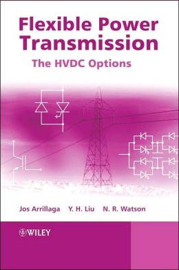 Flexible Power Transmission: The HVDC Options
