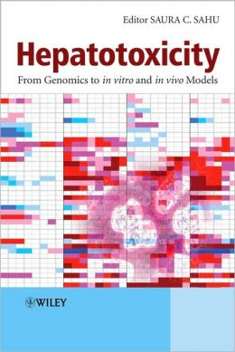 Hepatotoxicity: From Genomics to in Vitro and in Vivo Models