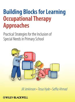 Building Blocks for Learning Occupational Therapy Approaches: Practical Strategies for the Inclusion of Special Needs in Primary School