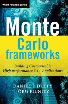 Monte Carlo Frameworks: Building Customisable High-performance C++ Applications (Wiley Finance Series)