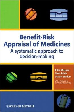 Benefit-Risk Appraisal of Medicines: A systematic approach to decision-making