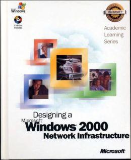 ALS Designing a Microsoft Windows 2000 Network Infrastructure