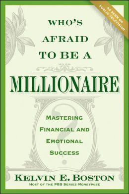 Who's Afraid To Be a Millionaire: Mastering Financial and Emotional Success