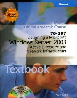 Designing a Microsoft Windows Server 2003 Active Directory and Network Infrastructure (70-297)