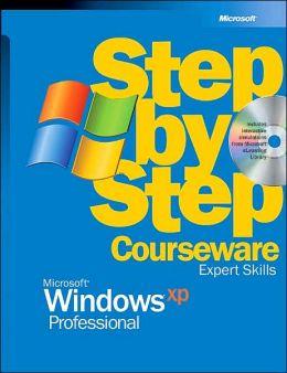Microsoft Windows XP Professional Step-by-Step Courseware: Expert Skills