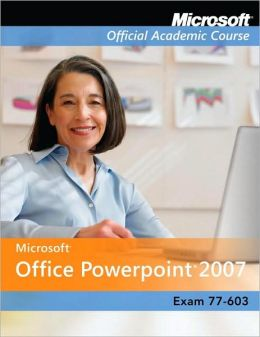Microsoft Office Powerpoint 07 Exam 77-603 - With CD's