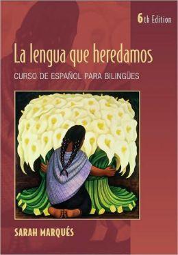 La Lengua Que Heredamos: Curso de Español para Bilingües