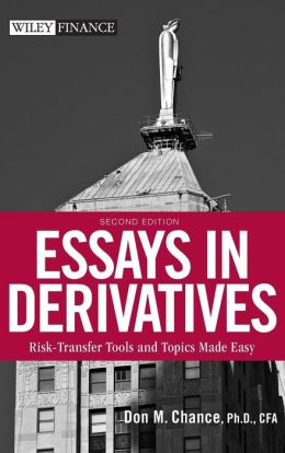 Essays in Derivatives: Risk-Transfer Tools and Topics Made Easy (Wiley Finance Series)