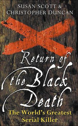 Return of the Black Death: The World's Greatest Serial Killer