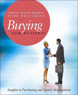 Buying for Business: A Guide to Purchasing and Supply Management