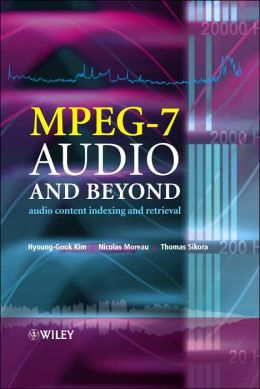 MPEG-7 Audio and Beyond: Audio Content Indexing and Retrieval