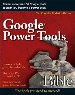 Google Power Tools Bible
