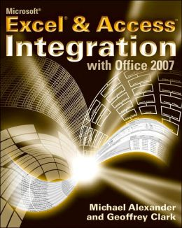 Microsoft Excel and Access Integration: With Office 2007