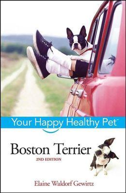 Boston Terrier: Your Happy Healthy Pet