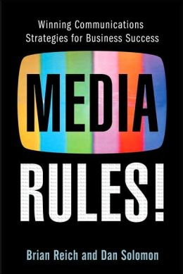 Media Rules!: Mastering Today's Technology to Connect with and Keep Your Audience