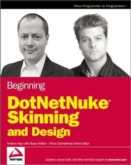 Beginning DotNetNuke Design, Skinning and Management
