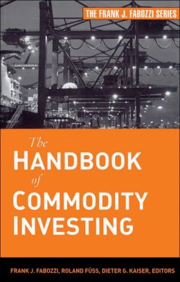 Handbook of Commodity Investing