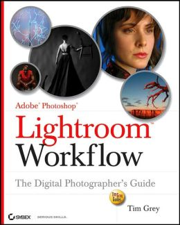 Lightroom Workflow: The Digital Photographer's Guide