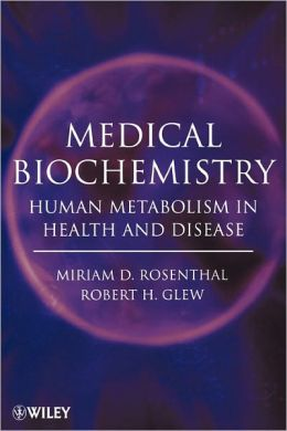 Medical Biochemistry: Human Metabolism in Health and Disease