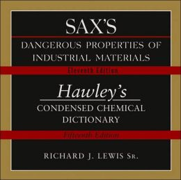 Sax's Dangerous Properties of Industrial Materials Eleventh Edition and Hawley's Condensed Chemical Dictionary Fifteenth Edition Combination CD
