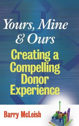 Yours, Mine and Ours: Creating a Compelling Donor Experience