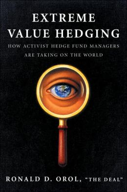 Extreme Value Hedging: How Activist Hedge Fund Managers Are Taking on the World