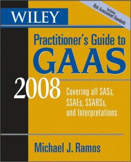 Wiley Practitioner's Guide to GAAS 2008: Covering all SASs, SSAEs, SSARSs, and Interpretations