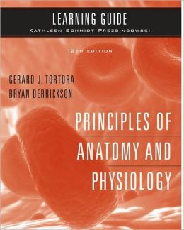 Principles of Anatomy and Physiology: Learning Guide